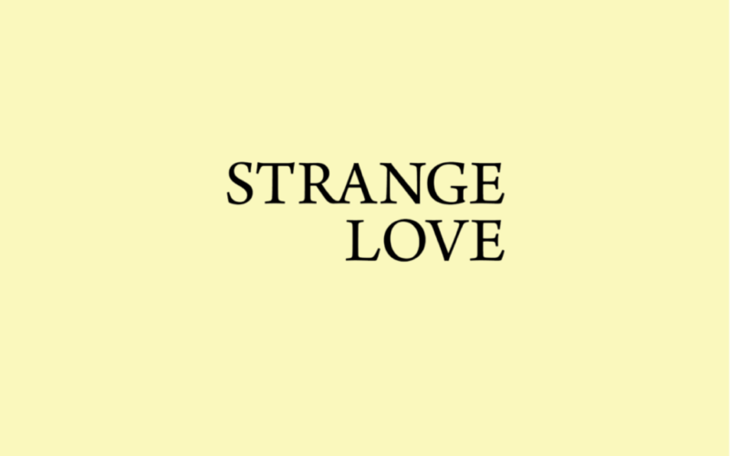 Strange Love Coffee | Under Construction