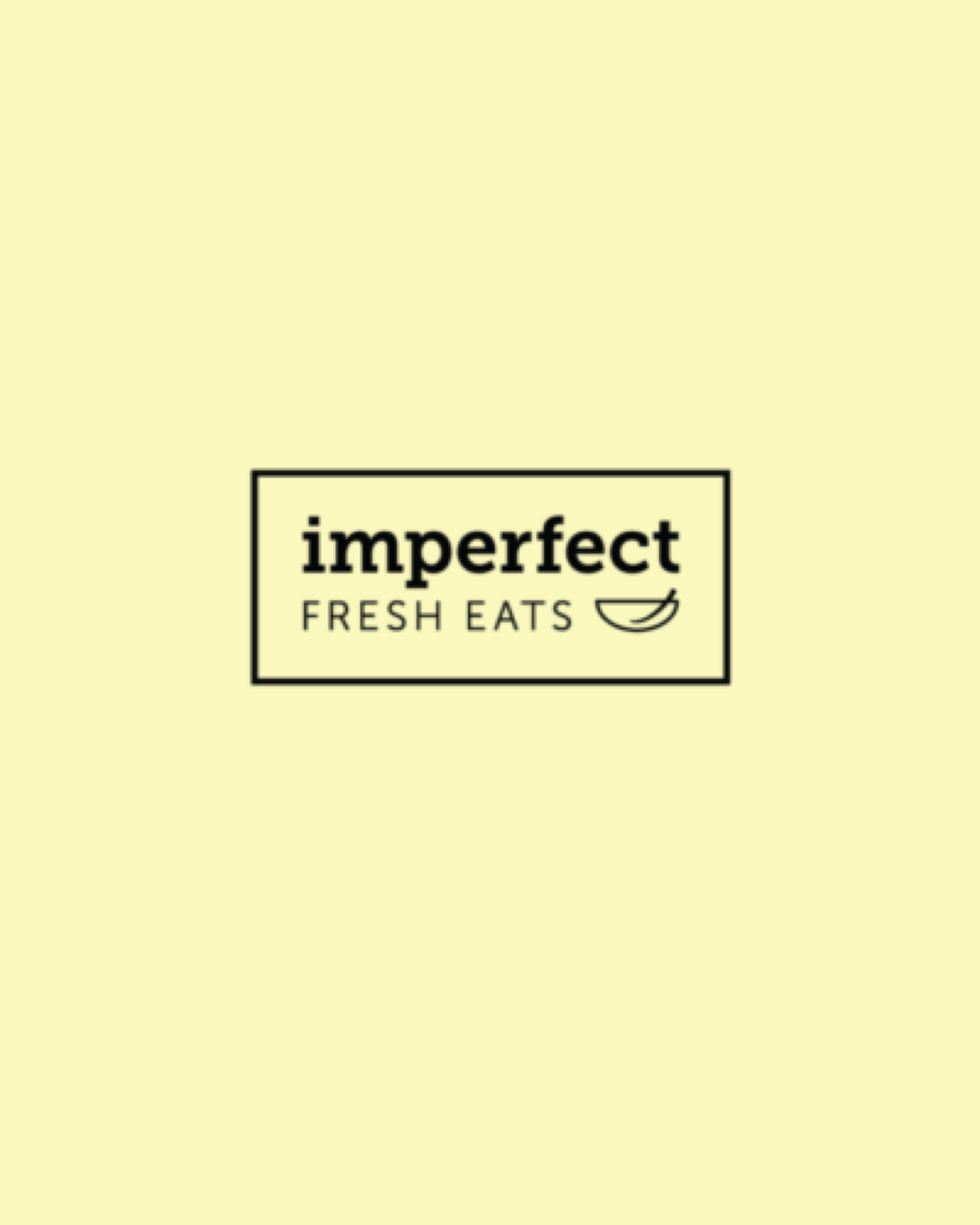 Im.Perfect Fresh Eats | Under Construction