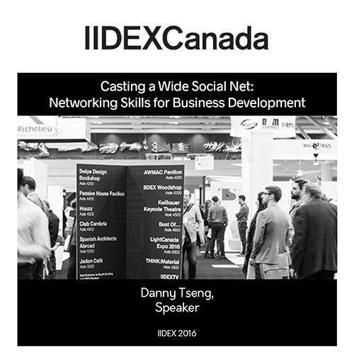 IIDEX 2016 Presenter: Danny Tseng, Casting a Wide Social Net: Networking Skills for Business Development