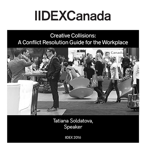 IIDEX 2016 Presenter: Tatiana Soldatova, Creative Collisions: A Conflict Resolution Guide for the Workplace